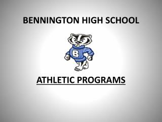 BENNINGTON HIGH SCHOOL ATHLETIC PROGRAMS
