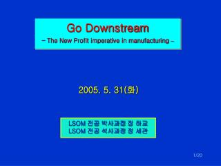 Go Downstream - The New Profit imperative in manufacturing  –