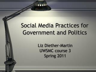 Social Media Practices for Government and Politics