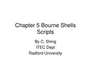 Chapter 5 Bourne Shells Scripts