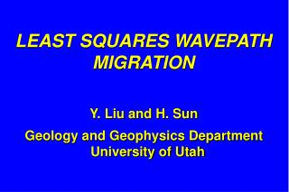 LEAST SQUARES WAVEPATH  MIGRATION