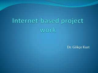 Internet- based project work
