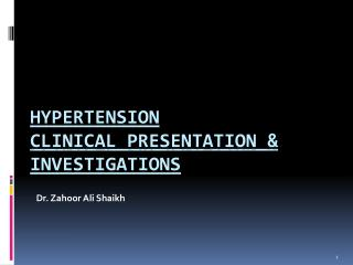 HYPERTENSION  CLINICAL PRESENTATION & INVESTIGATIONS