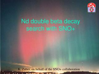 Nd double beta decay  search with SNO+