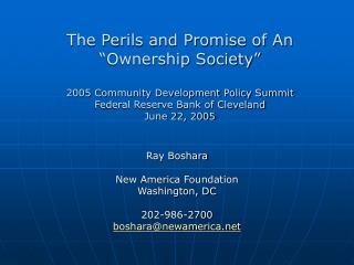 Ray Boshara New America Foundation Washington, DC 202-986-2700   boshara@newamerica
