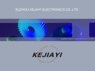 SUZHOU KEJIAYI ELECTRONICS CO.,LTD