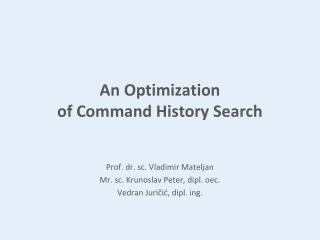 An Optimization of Command History Search