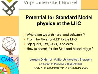 Potential for Standard Model physics at the LHC