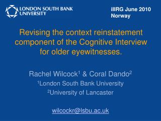 Revising the context reinstatement component of the Cognitive Interview for older eyewitnesses.