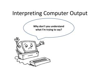 Interpreting Computer Output