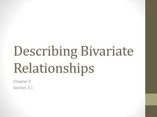 Describing Bivariate Relationships