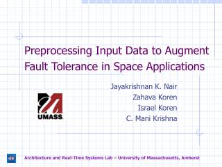 Preprocessing Input Data to Augment Fault Tolerance in Space Applications