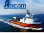 ABEAM   Associa  o Brasileira das Empresas de Apoio Mar timo