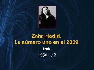 Zaha Hadid ,  La número uno en el 2009