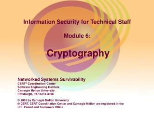 Information Security for Technical Staff Module 6: Cryptography