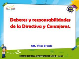 Deberes y responsabilidades de la Directiva  y Consejeros.