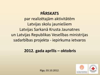 Rīga, 03.10.2012.