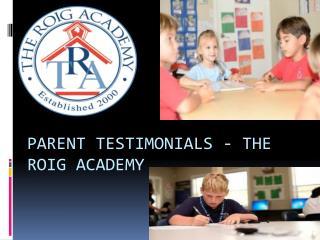 Parent Testimonials - The Roig Academy
