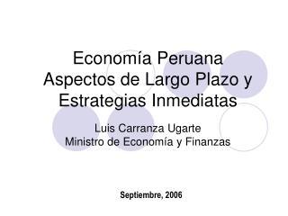 Economía Peruana Aspectos de Largo Plazo y Estrategias Inmediatas