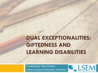 Dual Exceptionalities: Giftedness and Learning Disabilities