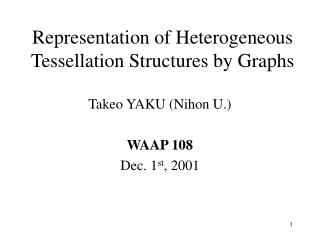 Representation of Heterogeneous Tessellation Structures by Graphs