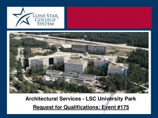 Architectural Services - LSC University Park Request for Qualifications: Event #175