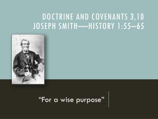 Doctrine and Covenants 3,10 Joseph Smith�History  1:55�65