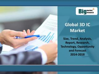 Global 3D IC Market  2014- 2018