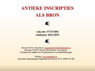 antieke inscripties als bron vakcode : 5772VH01 studiejaar  2014-2015