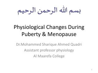 Physiological  Changes  D uring  P uberty  &  Menopause