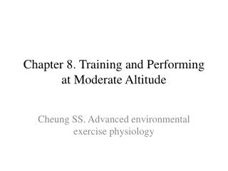 Chapter 8. Training and  Performing at Moderate Altitude