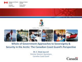 Mr. E. Wade Spurrell  Director General, Operations  Canadian Coast Guard