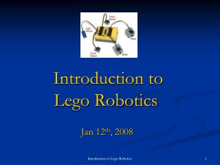 Introduction to  Lego Robotics