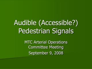 Audible Accessible Pedestrian Signals