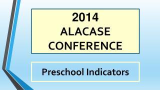 2014  ALACASE  CONFERENCE