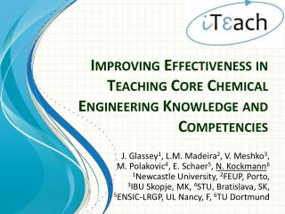 Improving Effectiveness in Teaching Core Chemical Engineering Knowledge and Competencies