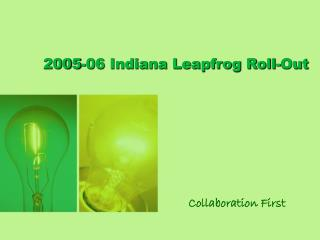 2005-06 Indiana Leapfrog Roll-Out