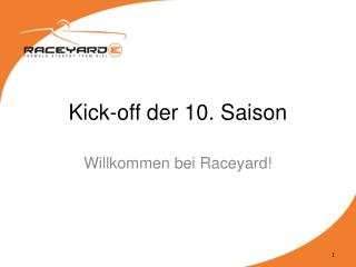 Kick-off der 10. Saison