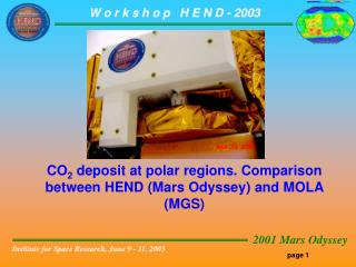 CO 2 deposit at polar regions. Comparison between HEND  (Mars Odyssey) and MOLA (MGS)