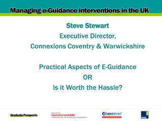 Steve Stewart Executive Director,  Connexions Coventry & Warwickshire