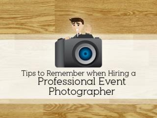Three Tips to Remember When Hiring a Professional Event Phot