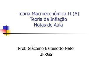 Teoria Macroeconômica II (A) Teoria da Inflação Notas de Aula