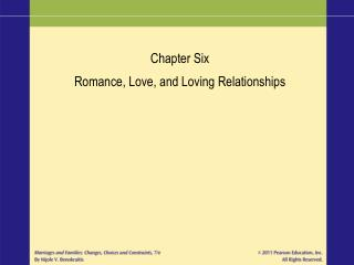 Chapter Six Romance, Love, and Loving Relationships