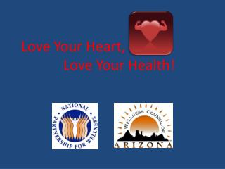 Love Your Heart,              Love Your Health!