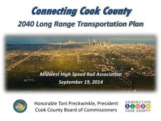 Midwest High Speed Rail Association September 19, 2014