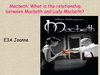 Macbeth:  What is the relationship between Macbeth and Lady Macbeth?
