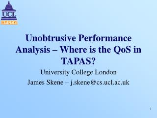 Unobtrusive Performance Analysis – Where is the QoS in TAPAS?