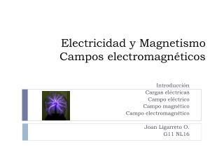 Electricidad y Magnetismo Campos electromagnéticos