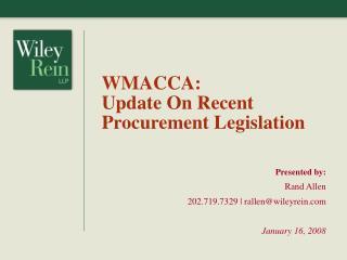 WMACCA:  Update On Recent Procurement Legislation Presented by: Rand Allen