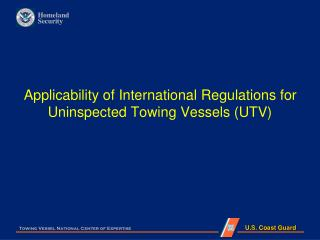 Applicability of International Regulations for Uninspected Towing Vessels (UTV)